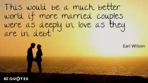 Quotation-Earl-Wilson-This-would-be-a-much-better-world-if-more-married-31-72-16